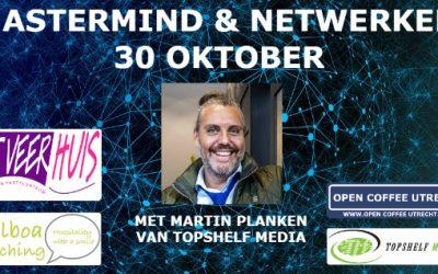 30 oktober 2019   MasterMind sessie door Martin Planken van Topshelf Media